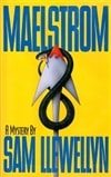 Llewellyn, Sam - Maelstrom (First Edition)