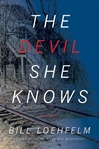 Devil She Knows ,The | Loehfelm, Bill | Signed First Edition Book