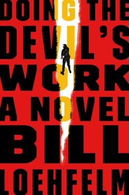 Doing the Devil's Work by Bill Loehfelfm