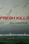 Fresh Kills | Loehfelm, Bill | Signed First Edition Book
