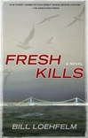 Fresh Kills | Loehfelm, Bill | Signed First Edition Trade Paper Book