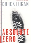 Absolute Zero | Logan, Chuck | Signed First Edition Book