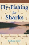 Louv, Richard - Fly-Fishing for Sharks (First Edition)
