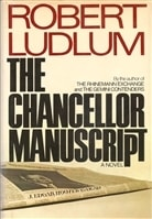 Chancellor Manuscript, The | Ludlum, Robert | Book Club Edition