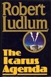 Ludlum, Robert - Icarus Agenda, The (First Edition)