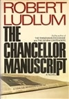 Ludlum, Robert - Chancellor Manuscript, The (Signed First Edition)