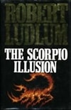 Scorpio Illusion, The | Ludlum, Robert | First Edition UK Book