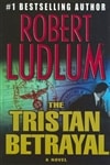 Ludlum, Robert - Tristan Betrayal, The (First Edition)