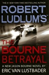 Robert Ludlum Bourne Betrayal | Lustbader, Eric Van | Signed Book