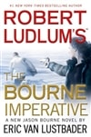 Robert Ludlum's The Bourne Imperative | Lustbader, Eric Van (as Ludlum, Robert) | Signed First Edition Book