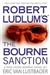 Robert Ludlum's The Bourne Sanction | Lustbader, Eric Van (as Ludlum, Robert) | Signed First Edition Book
