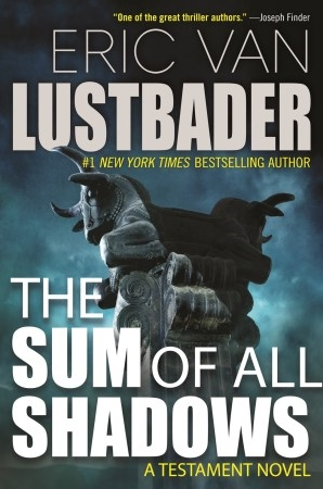 The Sum of All Shadows by Eric Van Lustbader