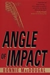 Angle of Impact | MacDougal, Bonnie | Signed First Edition Book
