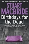 MacBride, Stuart | Birthdays for the Dead | Signed First Edition UK Book