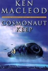 Cosmonaut Keep | MacLeod, Ken | Signed First Edition Book