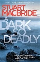 Dark So Deadly, A | MacBride, Stuart | Signed First Edition Book