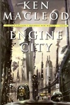 Engine City | MacLeod, Ken | Signed First Edition Book
