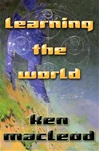 Learning the World | MacLeod, Ken | Signed First Edition Book