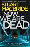 MacBride, Stuart | Now We Are Dead | Signed First Edition Book