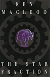 Star Fraction, The | Macleod, Ken | Signed First Edition UK Book