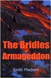 Madsen, Keith - Bridles of Armageddon, The