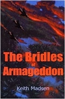 Bridles of Armageddon, The | Madsen, Keith | First Edition Trade Paper Book