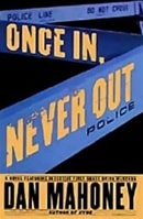 Once In, Never Out | Mahoney, Dan | Signed First Edition Book