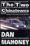 Mahoney, Dan - Two Chinatowns, The (Signed First Edition)