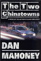 Two Chinatowns, The | Mahoney, Dan | Signed First Edition Book
