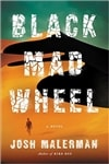 Black Mad Wheel | Malerman, Josh | Signed First Edition Book