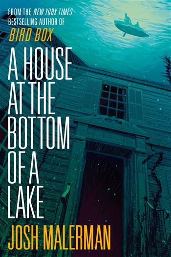 A House at the Bottom of the Lake by Josh Malerman