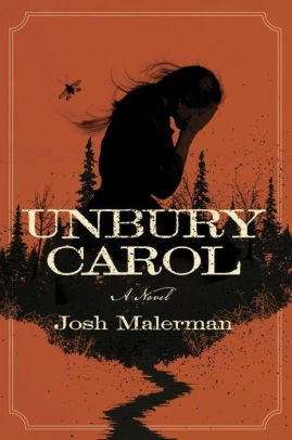 Unbury Carol by Josh Malerman