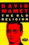 Old Religion, The | Mamet, David | First Edition Book