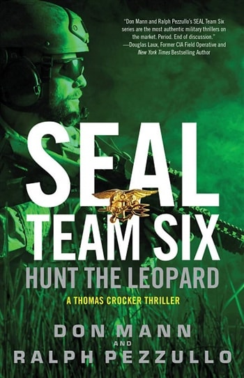 Seal Team Six: Hunt the Leopard by Don Mann and Ralph Pezzullo