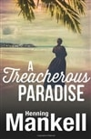 Treacherous Paradise, A | Mankell, Henning | Signed First Edition UK Book