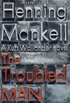Troubled Man, The | Mankell, Henning | Signed First Edition Book