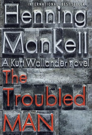 A Troubled Man by Henning Mankell