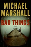 Bad Things | Marshall, Michael | Signed First Edition Book