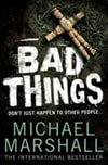 Bad Things | Marshall, Michael | Signed 1st Edition Thus UK Trade Paper Book