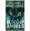 Blood of Angels | Marshall, Michael | Signed 1st Edition Thus UK Trade Paper Book