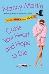 Martin, Nancy - Cross Your Heart and Hope to Die (First Edition)