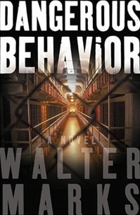 Dangerous Behavior | Marks, Walter | First Edition Book