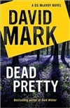 Dead Pretty | Mark, David | Signed First Edition UK Book