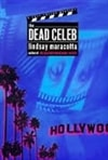 Maracotta, Lindsay - Dead Celeb, The (First Edition)