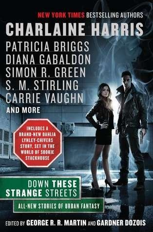 Down These Strange Streets edited by George R.R. Martin and Charlaine Harris