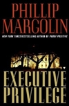 Executive Privilege | Margolin, Phillip | Signed First Edition Book
