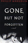 Gone, But Not Forgotten | Margolin, Phillip | Signed First Edition Book