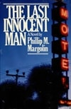 Margolin, Phillip | Last Innocent Man, The | Signed First Edition Book