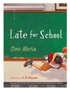 Martin, Steve - Late For School (Signed First Edition)