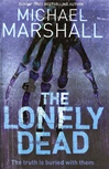 Lonely Dead, The | Marshall, Michael | Signed First Edition UK Book